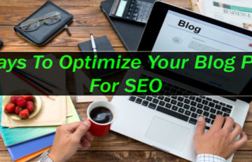 6 Ways To Optimize Your Blog Posts For SEO