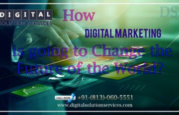 How-Digital-Marketing-is-going-to-Change-the-Future-of-the-World